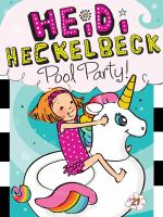 Cover image for Heidi Heckelbeck : pool party!