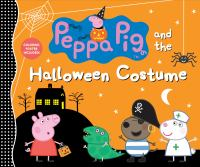 Cover image for Peppa Pig and the Halloween costume.