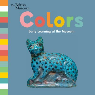 Cover image for Colors : early learning at the museum.