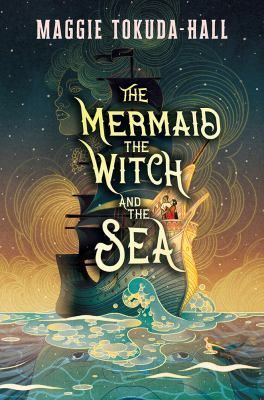 Cover image for The mermaid, the witch, and the sea