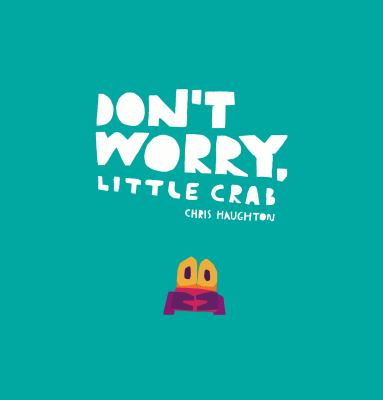 Cover image for Don't worry, little crab