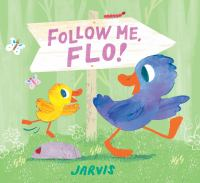 Cover image for Follow me, Flo!