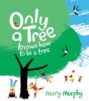 Cover image for Only a tree knows how to be a tree