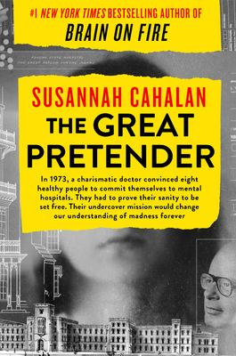 Cover image for The great pretender : the undercover mission that changed our understanding of madness