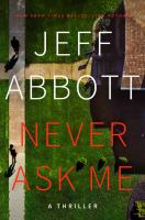 Cover image for NEVER ASK ME:  A THRILLER
