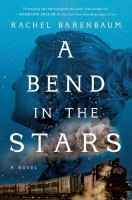 Cover image for A bend in the stars : a novel
