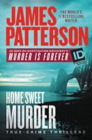 Cover image for Home sweet murder : true-crime thrillers