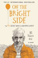 Cover image for On the bright side : the new secret diary of Hendrik Groen, 85 years old