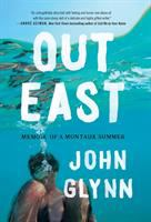 Cover image for Out East : memoir of a Montauk summer