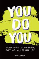 Cover image for You do you : figuring out your body, dating, and sexuality
