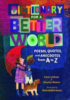 Cover image for Dictionary for a better world : poems, quotes, and anecdotes from A to Z