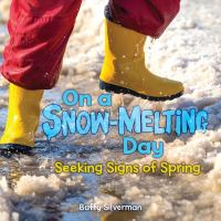 Cover image for On a snow-melting day : seeking signs of spring