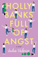 Cover image for Holly Banks full of angst : a novel