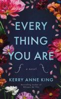 Cover image for Everything you are : a novel