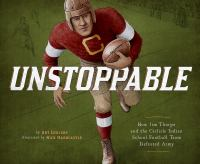 Cover image for Unstoppable : how Jim Thorpe and the Carlisle Indian School defeated Army