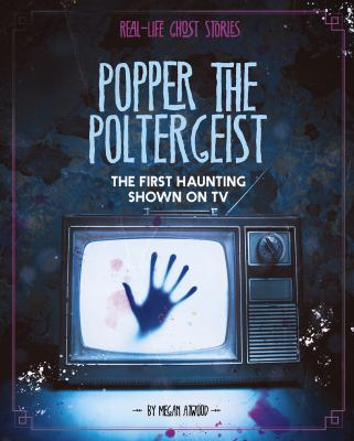 Cover image for Popper the poltergeist : the first haunting shown on tv