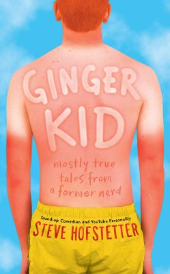 Cover image for Ginger kid : mostly true tales from a former nerd