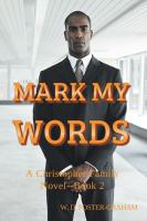 Cover image for Mark my words : a Christopher family novel, Book 2
