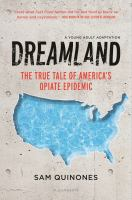 Cover image for Dreamland : the true tale of America's opiate epidemic