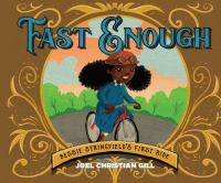 Cover image for Fast enough : Bessie Stringfield's first ride