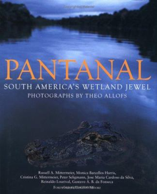 Cover image for Pantanal : South America's wetland jewel