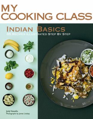 Cover image for Indian basics : 82 recipes illustrated step by step