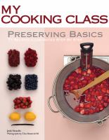 Cover image for Preserving basics : 77 recipes illustrated step by step
