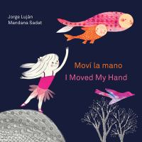 Cover image for Moví la mano = I moved my hand