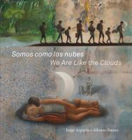 Cover image for Somos como las nubes = We are like the clouds