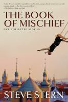 Cover image for The book of mischief : new and selected stories