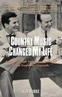 Cover image for Country music changed my life : tales of tough times and triumph from country's legends