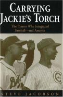 Cover image for Carrying Jackie's torch : the players who integrated baseball-- and America
