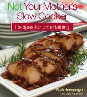 Cover image for Not your mother's slow cooker recipes for entertaining