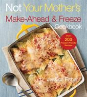 Cover image for Not your mother's make-ahead and freeze cookbook