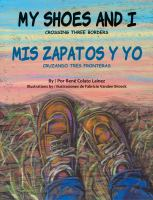 Cover image for My shoes and I : crossing three borders