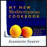 Cover image for My new Mediterranean cookbook : eat better, live longer by following the Mediterranean diet