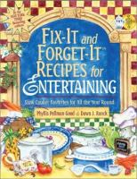 Cover image for Fix-it and forget-it recipes for entertaining : slow cooker favorites for all the year round