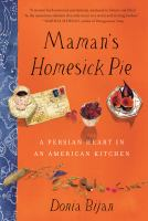 Cover image for Maman's homesick pie : a Persian heart in an American kitchen