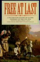 Cover image for Free at last : a documentary history of slavery, freedom, and the Civil War