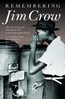 Cover image for Remembering Jim Crow : African Americans tell about life in the segregated suth