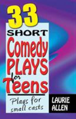 Cover image for 33 short comedy plays for teens : plays for small casts