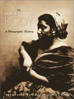 Cover image for The black female body : a photographic history
