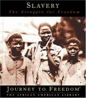 Cover image for Slavery : the struggle for freedom
