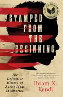 Cover image for Stamped from the beginning : the definitive history of racist ideas in America