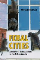 Cover image for Feral cities : adventures with animals in the urban jungle