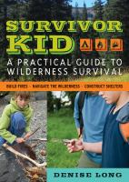 Cover image for Survivor kid : a practical guide to wilderness survival