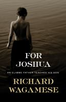 Cover image for For Joshua : an Ojibway father teaches his son