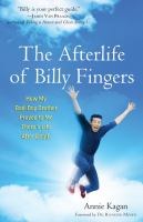 Cover image for The afterlife of Billy Fingers : how my bad-boy brother proved to me there's life after death