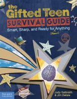 Cover image for The gifted teen survival guide : smart, sharp, and ready for (almost) anything