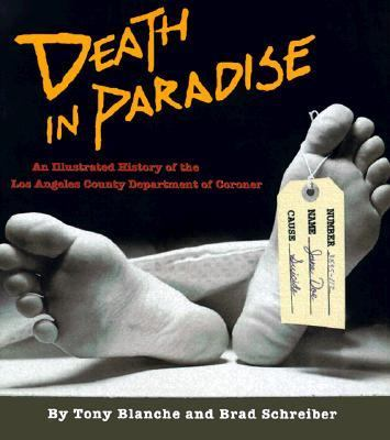 Cover image for Death in paradise : an illustrated history of the Los Angeles County Department of Coroner
